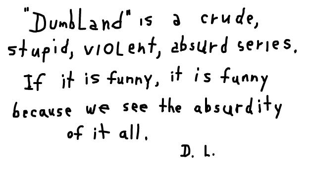 david lynch about dumbland